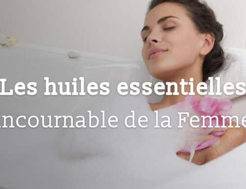 Les huiles essentielles incontournable de la Femme !